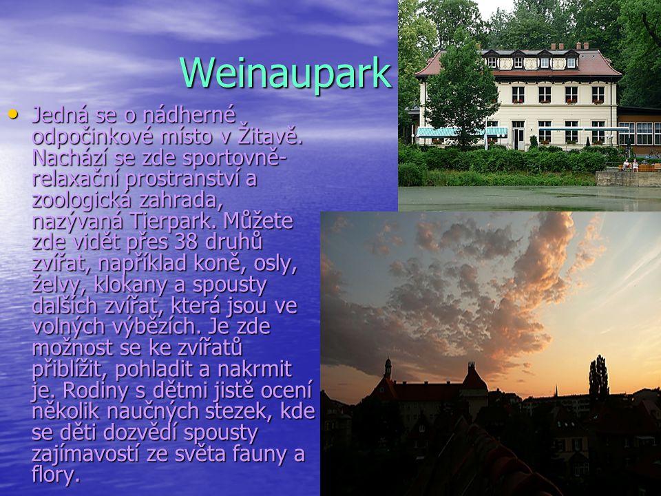 Weinaupark Jedná se o nádherné odpočinkové místo v Žitavě. Nachází se zde sportovně- relaxační prostranství a zoologická zahrada, nazývaná Tierpark. M