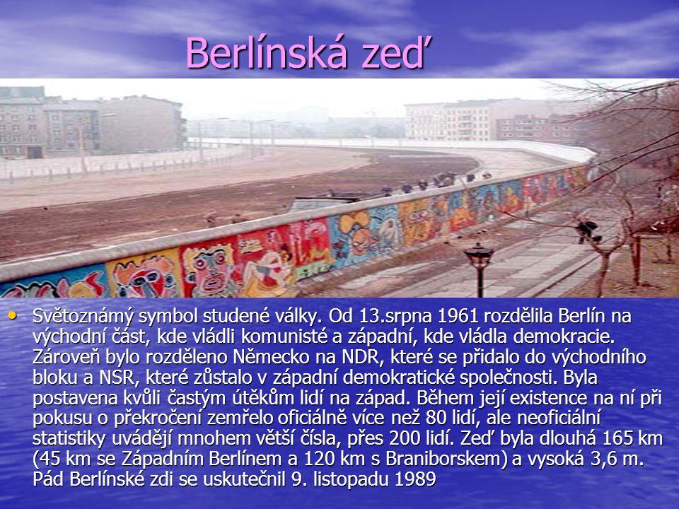 Berlínská zeď Berlínská zeď Světoznámý symbol studené války. Od 13.srpna 1961 rozdělila Berlín na východní část, kde vládli komunisté a západní, kde v