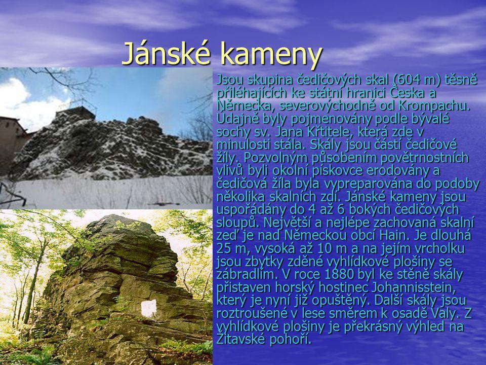Jánské kameny Jánské kameny Jsou skupina čedičových skal (604 m) těsně přiléhajících ke státní hranici Česka a Německa, severovýchodně od Krompachu. Ú