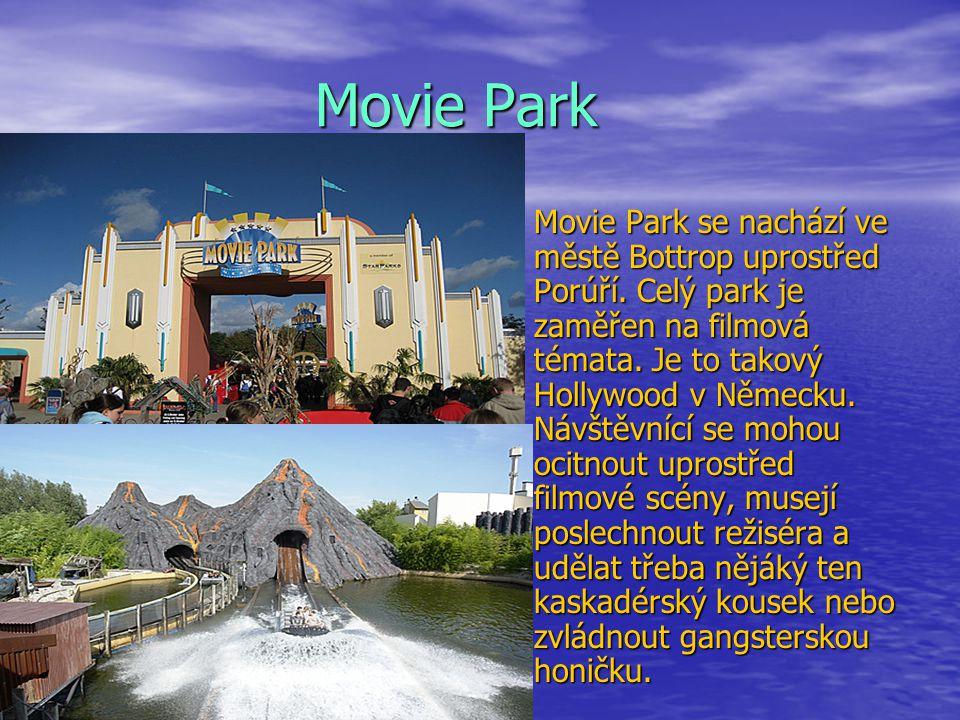 Movie Park Movie Park se nachází ve městě Bottrop uprostřed Porúří. Celý park je zaměřen na filmová témata. Je to takový Hollywood v Německu. Návštěvn