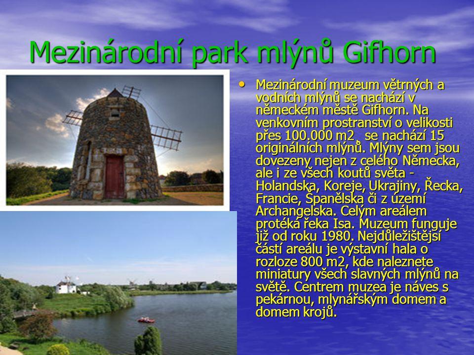 Mezinárodní park mlýnů Gifhorn Mezinárodní muzeum větrných a vodních mlýnů se nachází v německém městě Gifhorn. Na venkovním prostranství o velikosti