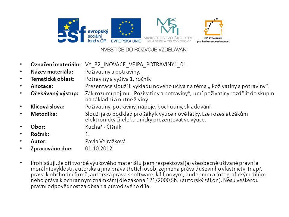 Označení materiálu: VY_32_INOVACE_VEJPA_POTRAVINY1_01 Název materiálu:Poživatiny a potraviny.