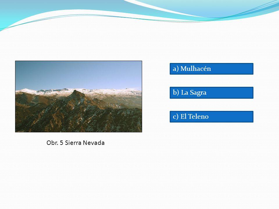 Obr. 5 Sierra Nevada c) El Teleno b) La Sagra a) Mulhacén