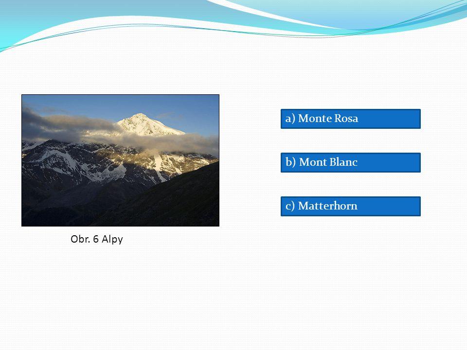 Obr. 6 Alpy a) Monte Rosa b) Mont Blanc c) Matterhorn