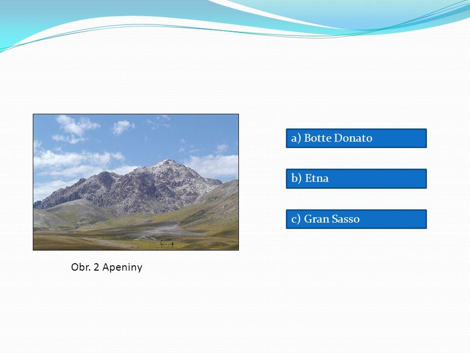 Obr. 2 Apeniny a) Botte Donato b) Etna c) Gran Sasso
