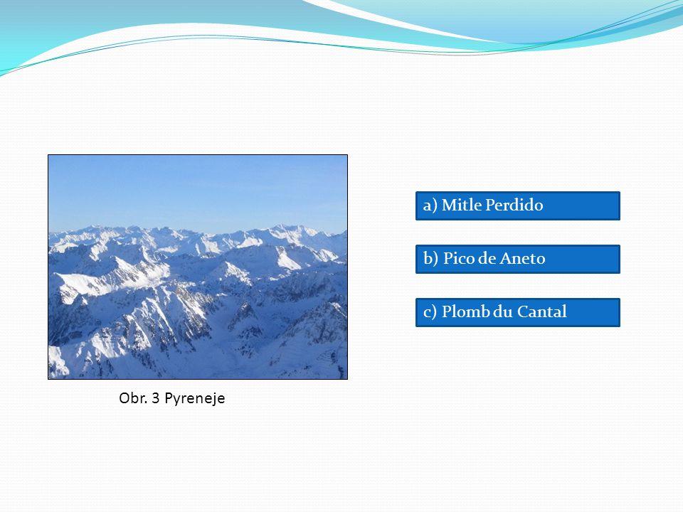 Obr. 3 Pyreneje a) Mitle Perdido b) Pico de Aneto c) Plomb du Cantal