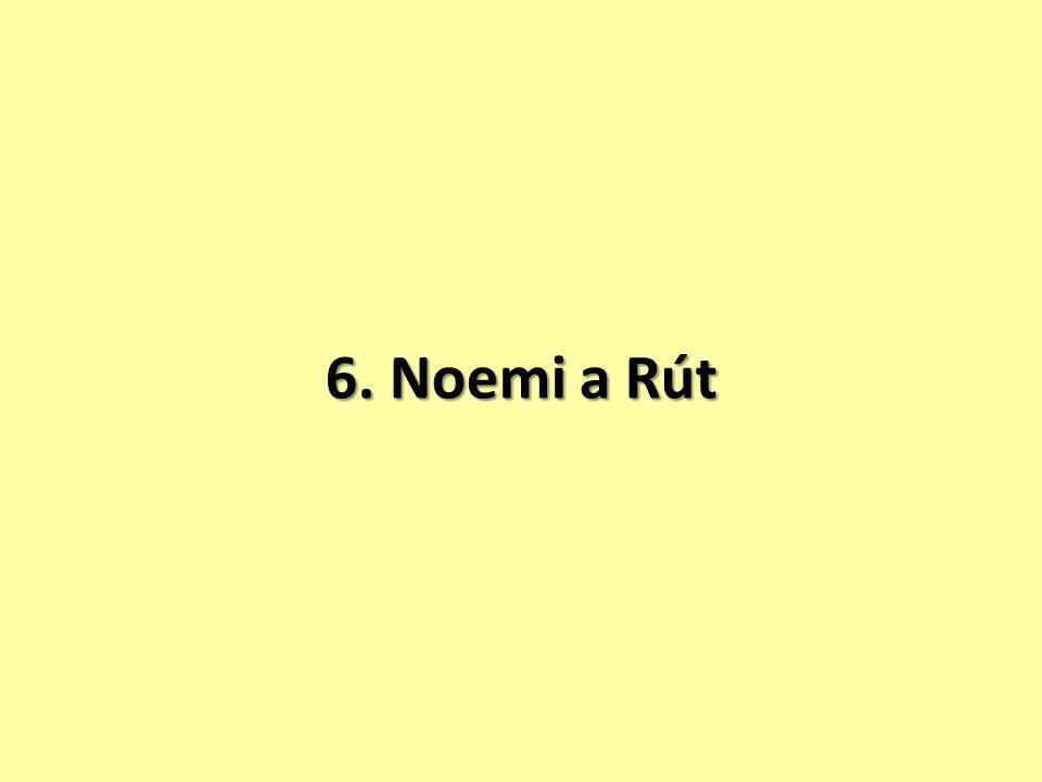 6. Noemi a Rút