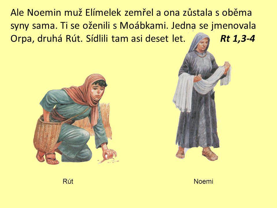 Z truhly moudrosti krále Šalamouna 1.Kde bydlela Noemi se svým mužem.