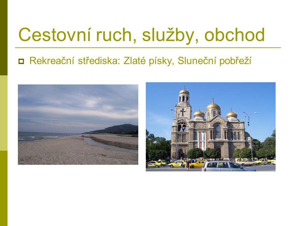 Cestovní ruch, služby, obchod  Rekreační střediska: Zlaté písky, Sluneční pobřeží