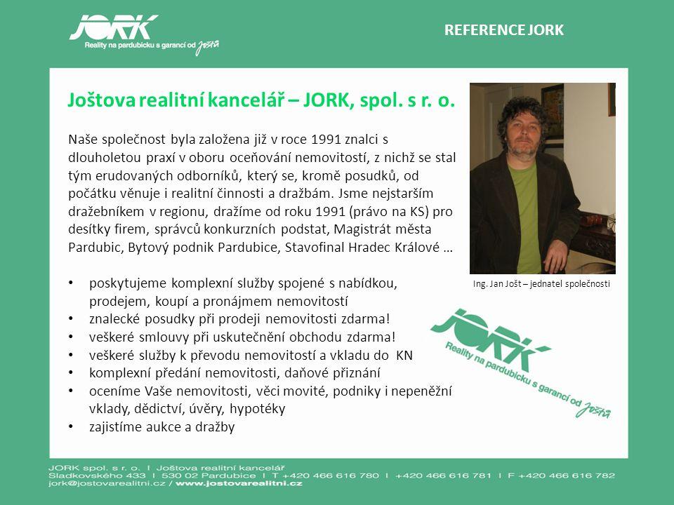 REFERENCE JORK Joštova realitní kancelář – JORK, spol. s r. o. Naše společnost byla založena již v roce 1991 znalci s dlouholetou praxí v oboru oceňov