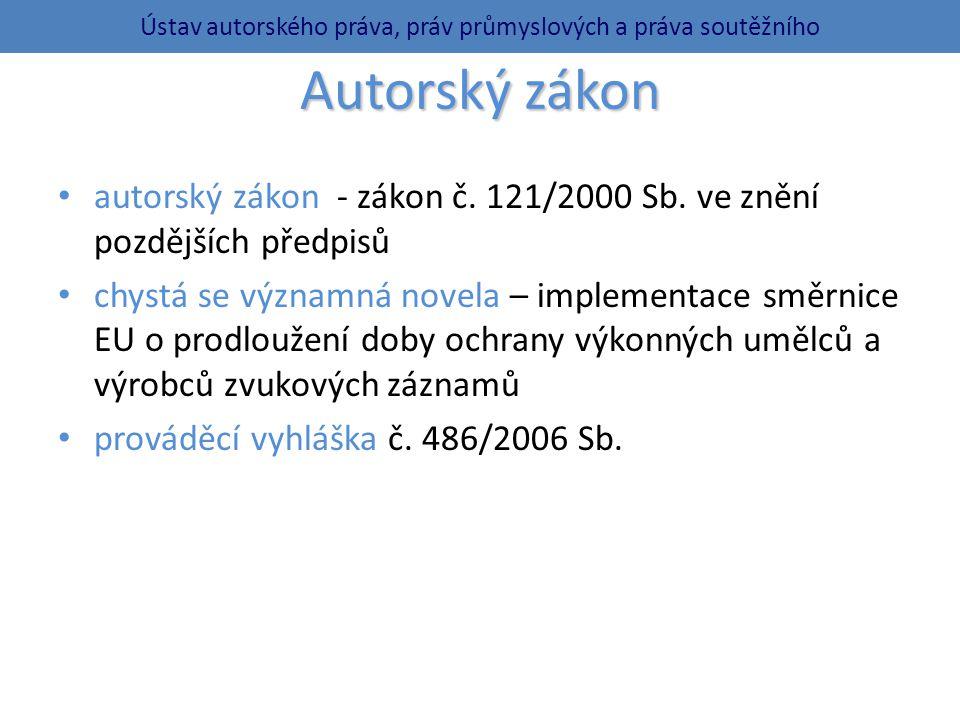 Autorský zákon autorský zákon - zákon č.121/2000 Sb.
