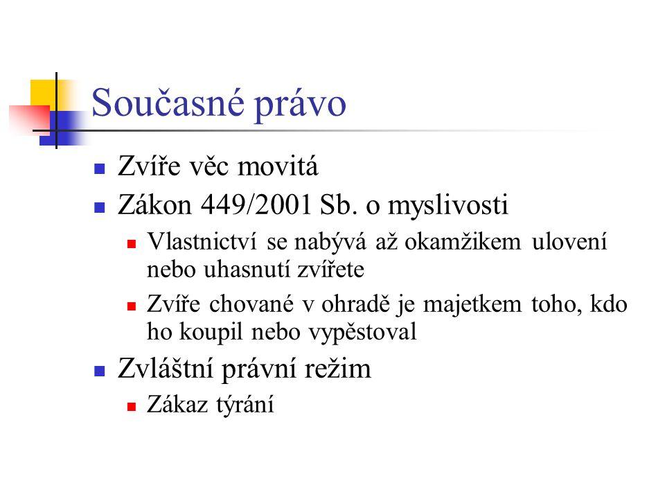 Současné právo Zvíře věc movitá Zákon 449/2001 Sb.