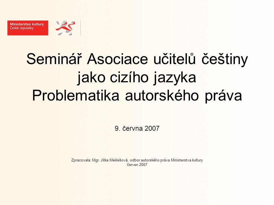 Seminář Asociace učitelů češtiny jako cizího jazyka Problematika autorského práva 9.