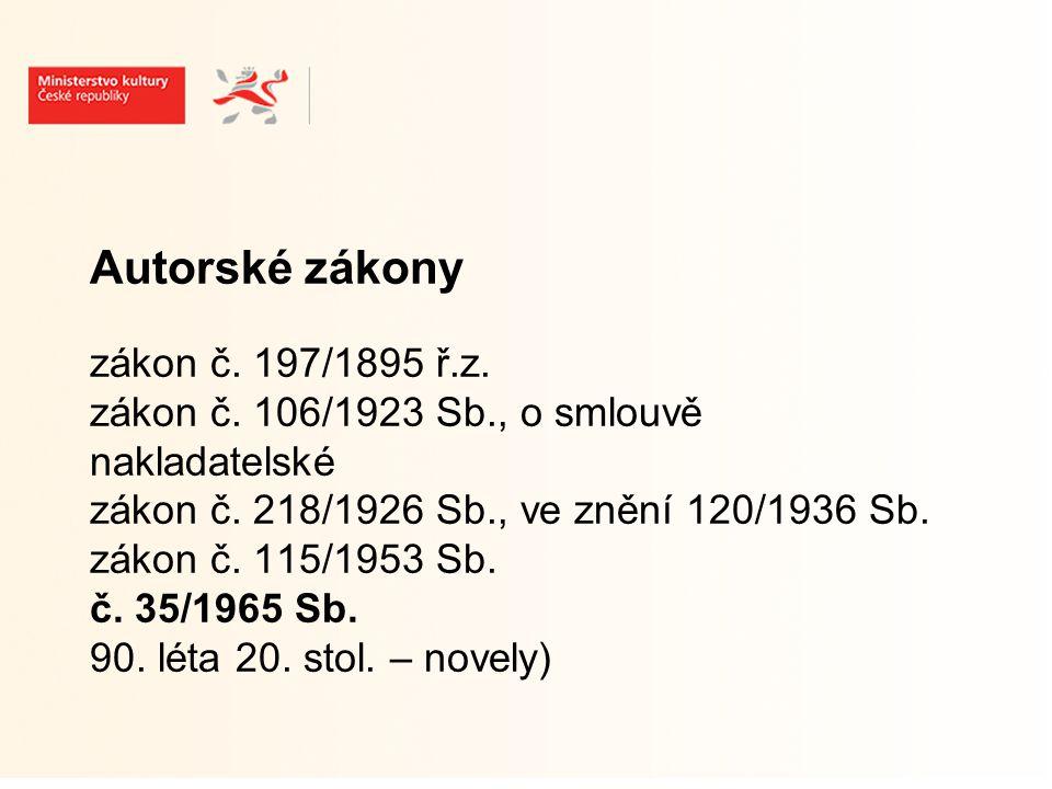 Autorské zákony zákon č. 197/1895 ř.z. zákon č. 106/1923 Sb., o smlouvě nakladatelské zákon č.