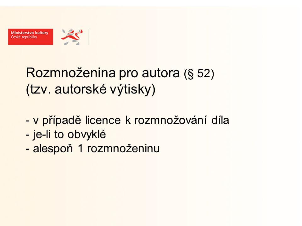 Rozmnoženina pro autora (§ 52) (tzv.