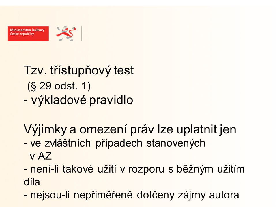 Tzv. třístupňový test (§ 29 odst.