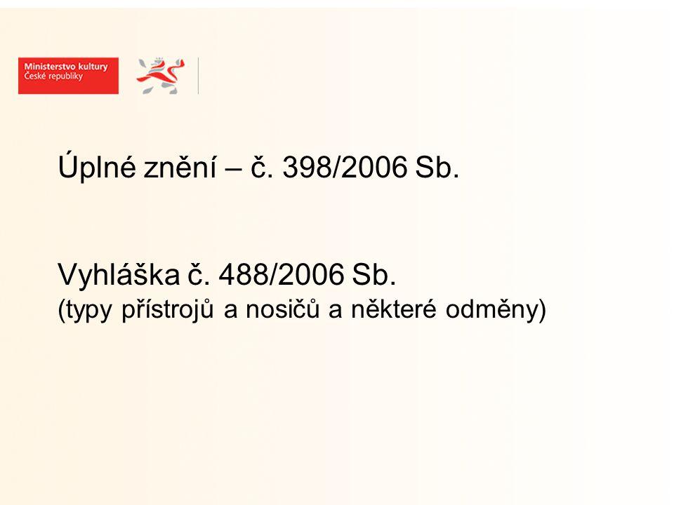 Úplné znění – č. 398/2006 Sb. Vyhláška č. 488/2006 Sb. (typy přístrojů a nosičů a některé odměny)