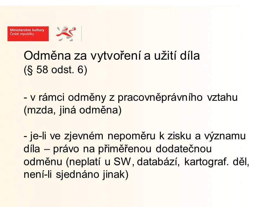 Odměna za vytvoření a užití díla (§ 58 odst.