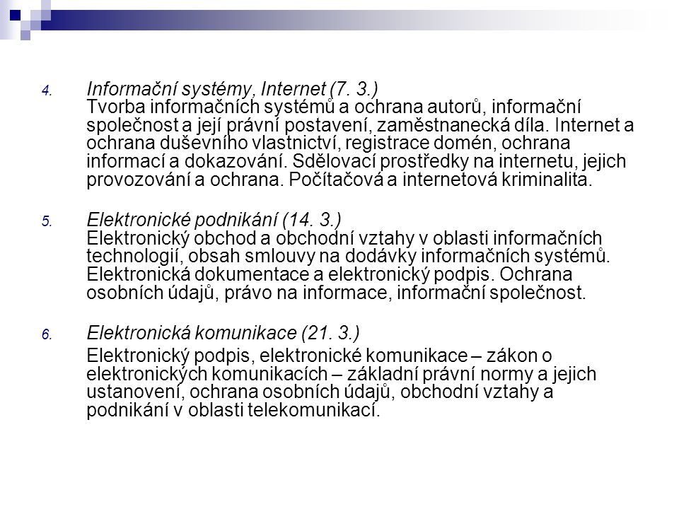 4. Informační systémy, Internet (7. 3.) Tvorba informačních systémů a ochrana autorů, informační společnost a její právní postavení, zaměstnanecká díl
