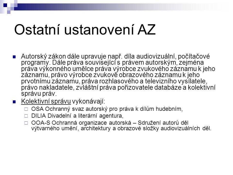 Ostatní ustanovení AZ Autorský zákon dále upravuje např. díla audiovizuální, počítačové programy. Dále práva související s právem autorským, zejména p