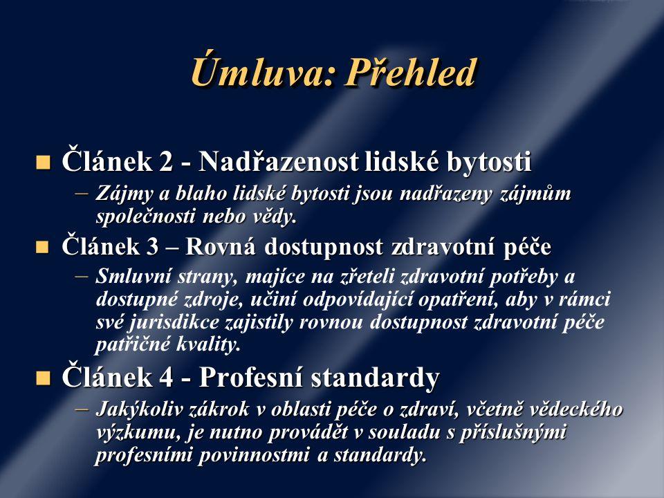 Úmluva: Přehled Článek 2 - Nadřazenost lidské bytosti Článek 2 - Nadřazenost lidské bytosti – Zájmy a blaho lidské bytosti jsou nadřazeny zájmům společnosti nebo vědy.