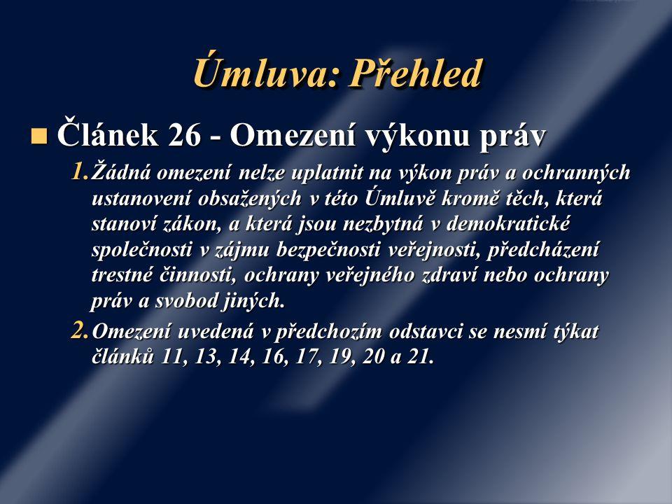 Úmluva: Přehled Článek 26 - Omezení výkonu práv Článek 26 - Omezení výkonu práv 1.