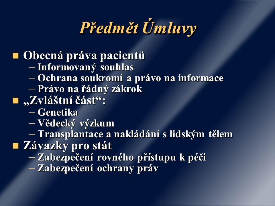 Úmluva: Přehled Článek 6 - Ochrana osob neschopných dát souhlas (2/2) Článek 6 - Ochrana osob neschopných dát souhlas (2/2) 3.