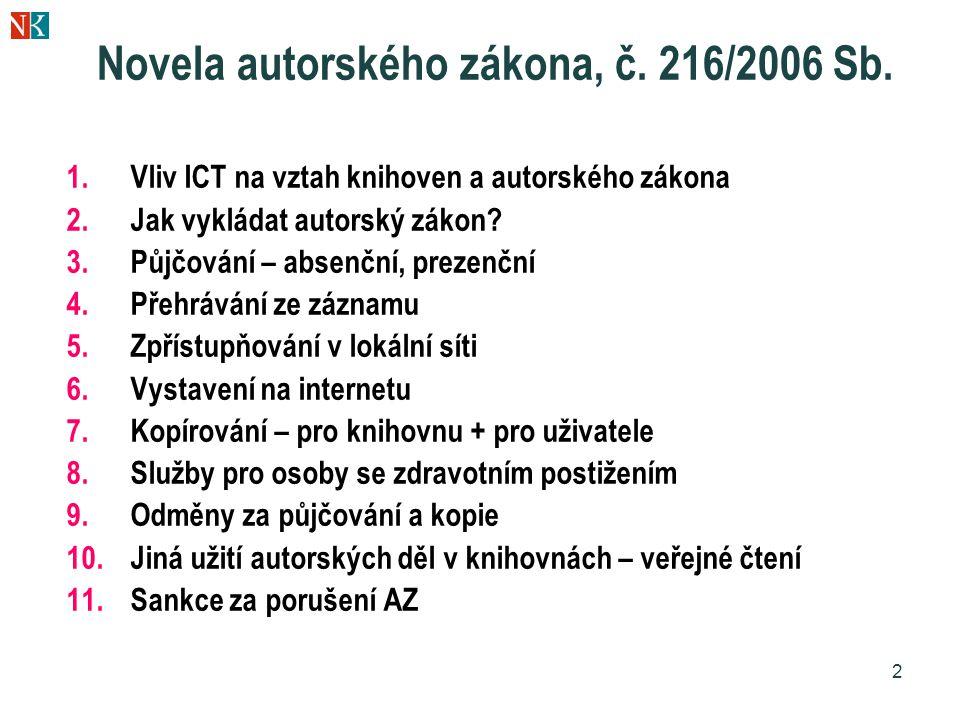 2 Novela autorského zákona, č. 216/2006 Sb.