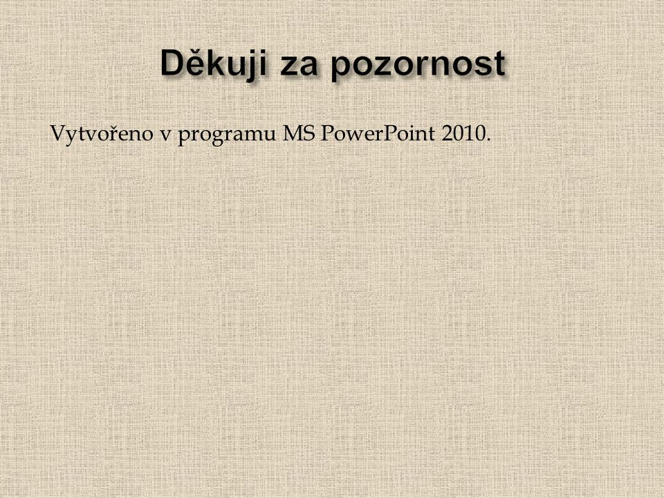 Vytvořeno v programu MS PowerPoint 2010.