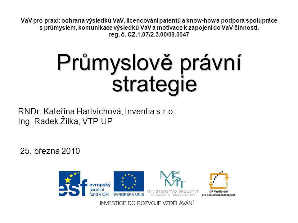 VaV pro praxi: ochrana výsledků VaV, licencování patentů a know-how a podpora spolupráce s průmyslem, komunikace výsledků VaV a motivace k zapojení do VaV činnosti, reg.