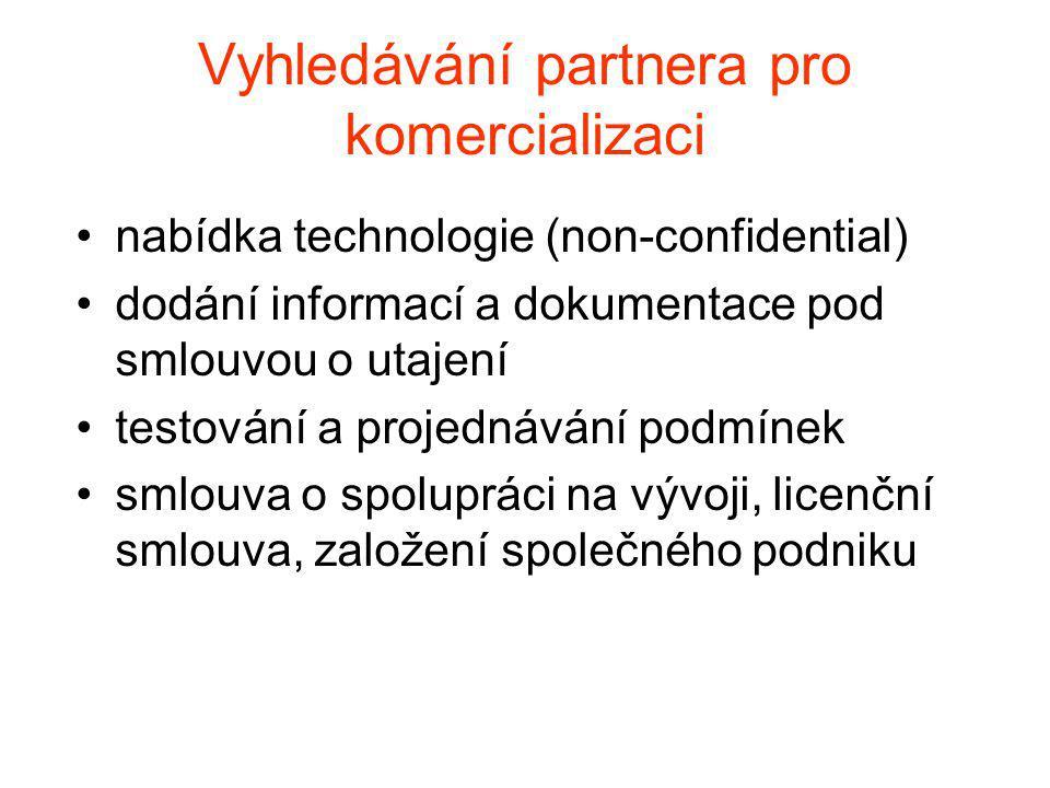 Vyhledávání partnera pro komercializaci nabídka technologie (non-confidential) dodání informací a dokumentace pod smlouvou o utajení testování a projednávání podmínek smlouva o spolupráci na vývoji, licenční smlouva, založení společného podniku