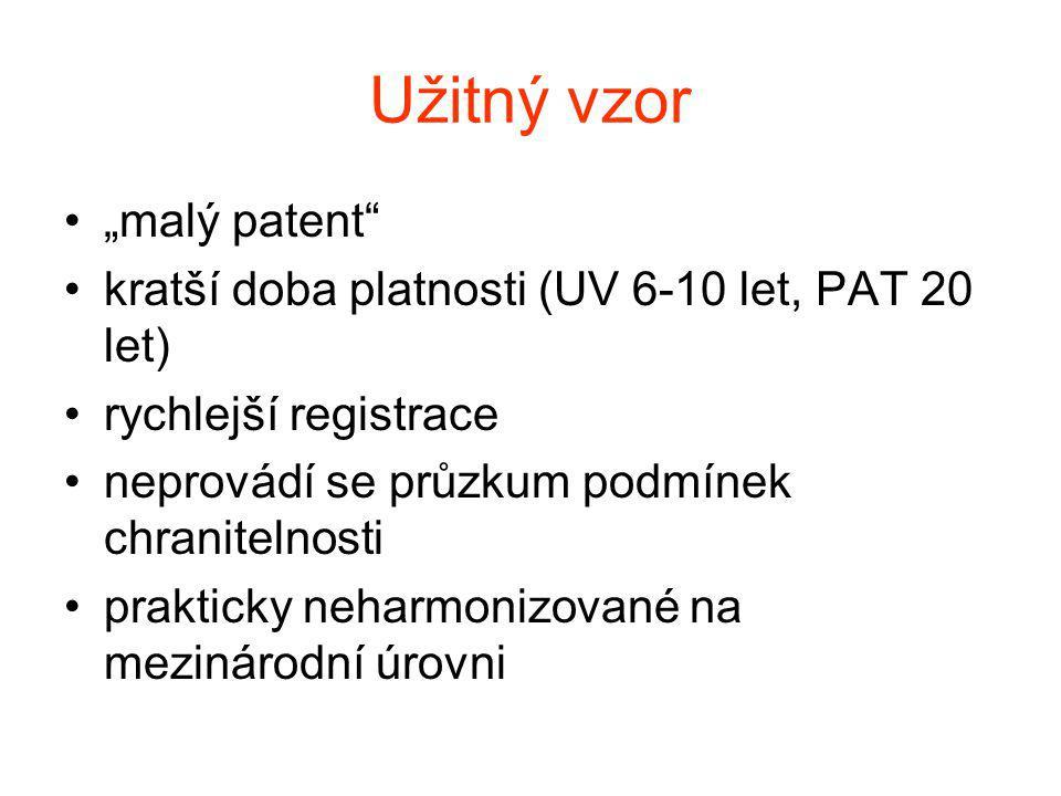 """Užitný vzor """"malý patent kratší doba platnosti (UV 6-10 let, PAT 20 let) rychlejší registrace neprovádí se průzkum podmínek chranitelnosti prakticky neharmonizované na mezinárodní úrovni"""