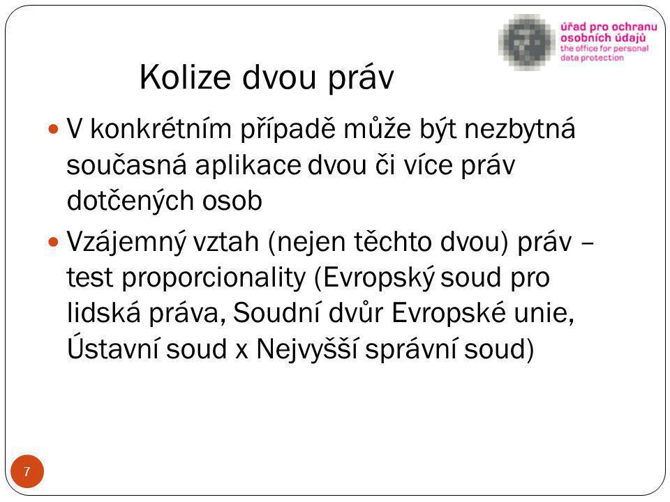 Vývoj české úpravy Zákon o svobodném přístupu k informacím: poskytování osobních údajů nejprve pouze na základě zákona nebo s písemným souhlasem již v roce 2000 zrušeno (žádná úprava v InfZ) od roku 2006 odkaz na zvláštní zákon a vlastní úprava příjemců veřejných prostředků Zákon o ochraně osobních údajů v roce 2001 doplněn samostatný právní titul pro poskytování informací (§ 5/2/f) 8