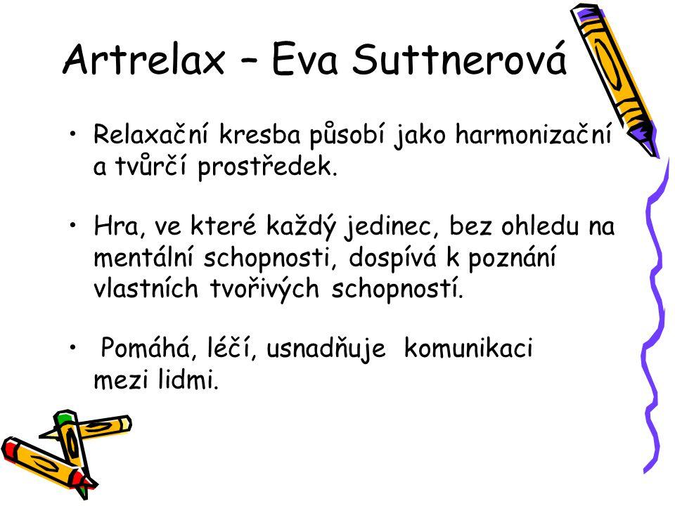 Artrelax – Eva Suttnerová Relaxační kresba působí jako harmonizační a tvůrčí prostředek. Hra, ve které každý jedinec, bez ohledu na mentální schopnost
