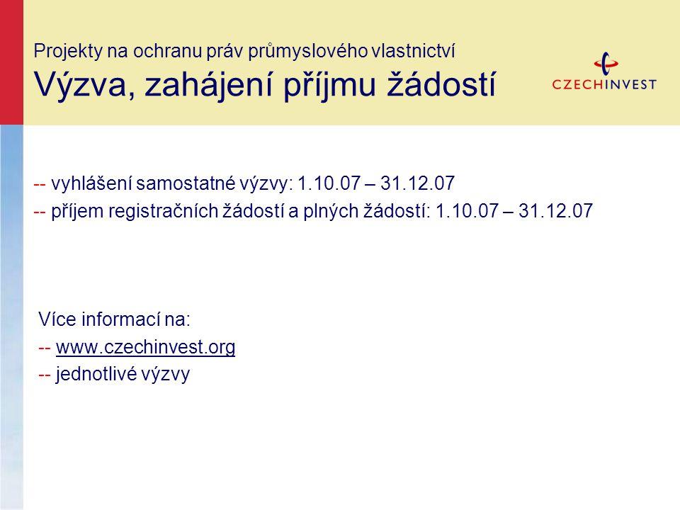 -- vyhlášení samostatné výzvy: 1.10.07 – 31.12.07 -- příjem registračních žádostí a plných žádostí: 1.10.07 – 31.12.07 Více informací na: -- www.czech