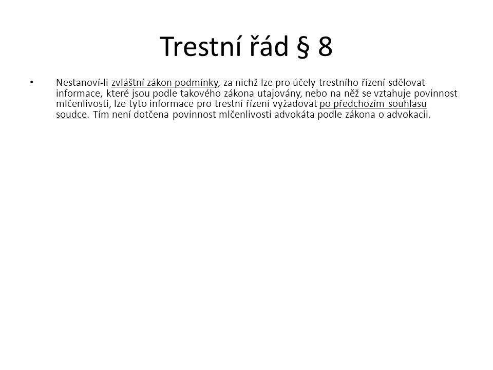 Procesní obrana 111/2007 Sb., novela zákona 20/1966 Sb. § 55 odst. 2 písmeno d): – Povinností mlčenlivosti není zdravotnický pracovník vázán v rozsahu