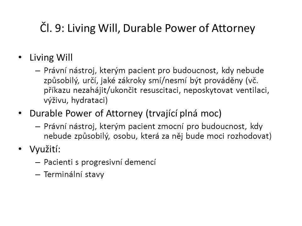 """Úmluva čl.9: Dříve vyslovená přání Aplikační přednost před """"stavy nouze"""" (čl.8) Pacient může předem – Schválit či zakázat konkrétní zákrok nebo všechn"""