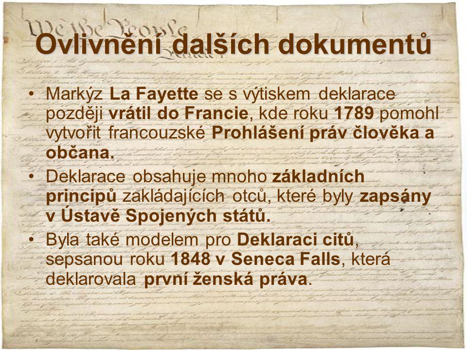 Ovlivnění dalších dokumentů Markýz La Fayette se s výtiskem deklarace později vrátil do Francie, kde roku 1789 pomohl vytvořit francouzské Prohlášení
