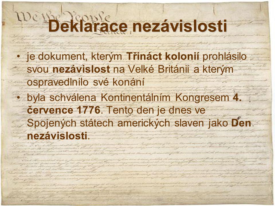 Deklarace nezávislosti je dokument, kterým Třináct kolonií prohlásilo svou nezávislost na Velké Británii a kterým ospravedlnilo své konání byla schvál