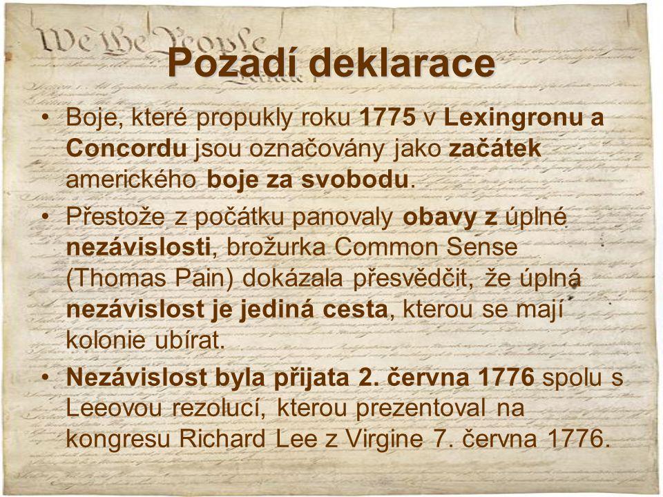 Pozadí deklarace Boje, které propukly roku 1775 v Lexingronu a Concordu jsou označovány jako začátek amerického boje za svobodu. Přestože z počátku pa