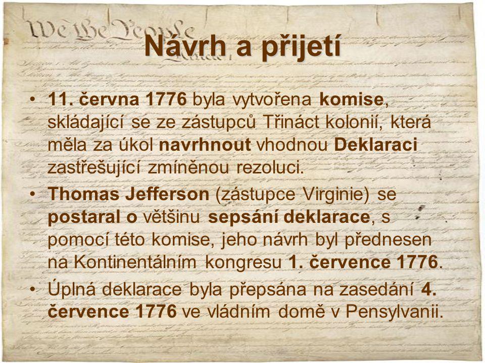 Návrh a přijetí 11. června 1776 byla vytvořena komise, skládající se ze zástupců Třináct kolonií, která měla za úkol navrhnout vhodnou Deklaraci zastř