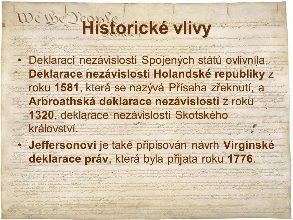 Filosofické pozadí Preambule Deklarace je ovlivněna Osvícenskou filosofií, obsahuje pojmy přírodního práva, sebeurčení a také deismu.