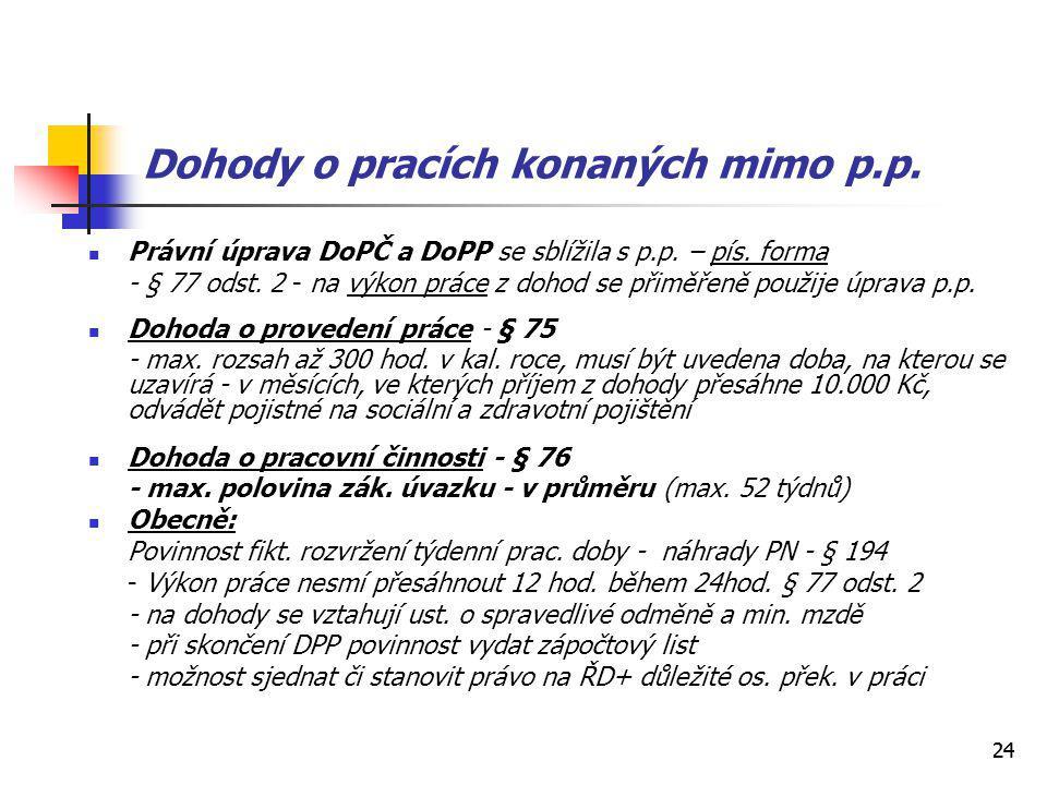 24 Dohody o pracích konaných mimo p.p. Právní úprava DoPČ a DoPP se sblížila s p.p.