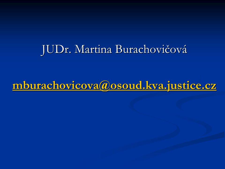 JUDr. Martina Burachovičová mburachovicova@osoud.kva.justice.cz