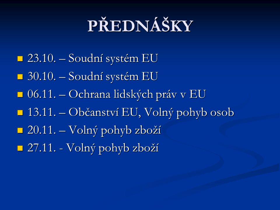 PŘEDNÁŠKY 23.10. – Soudní systém EU 23.10. – Soudní systém EU 30.10.