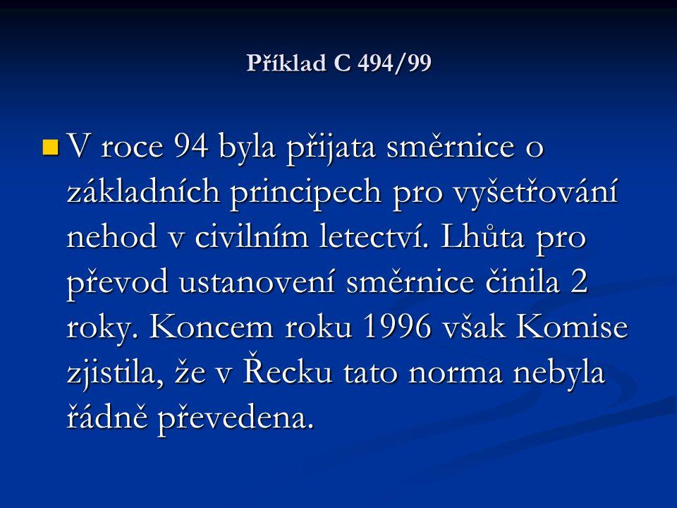 Příklad C 494/99 V roce 94 byla přijata směrnice o základních principech pro vyšetřování nehod v civilním letectví.