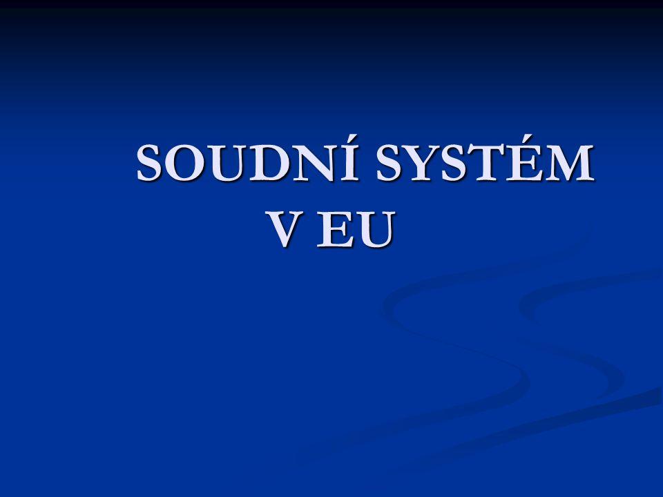 SOUDNÍ SYSTÉM V EU