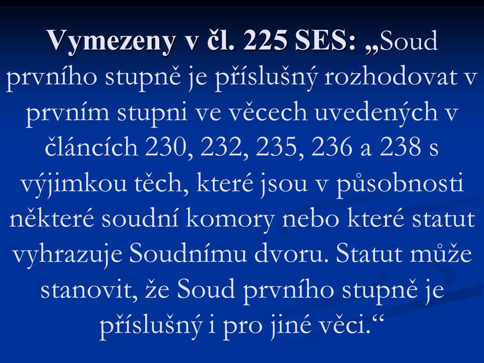 """Vymezeny v čl. 225 SES: """" Vymezeny v čl."""