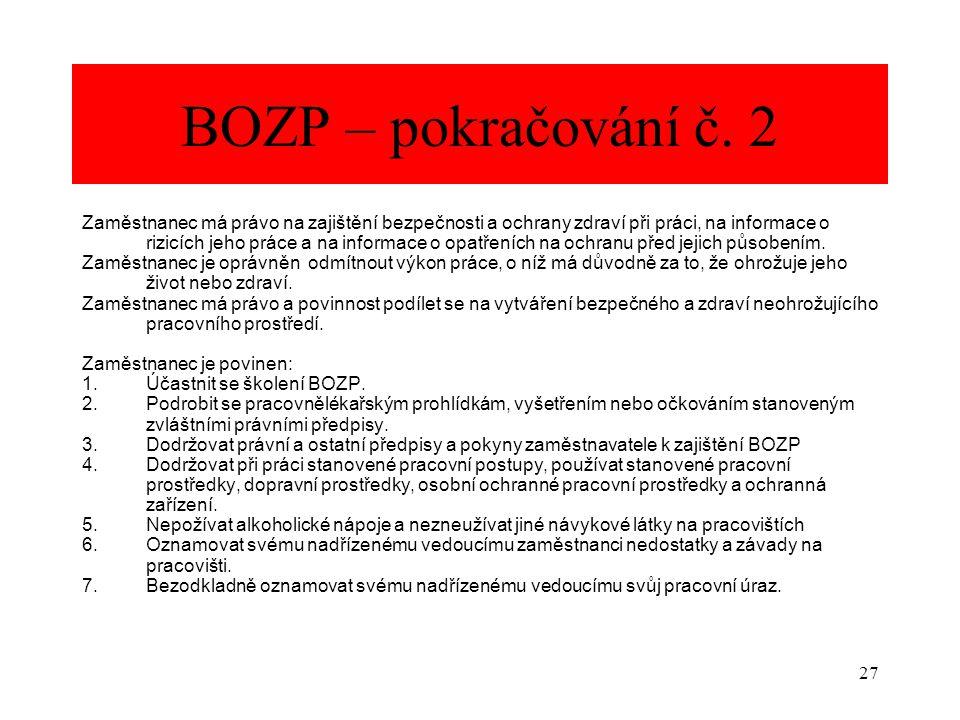 27 BOZP – pokračování č. 2 Zaměstnanec má právo na zajištění bezpečnosti a ochrany zdraví při práci, na informace o rizicích jeho práce a na informace