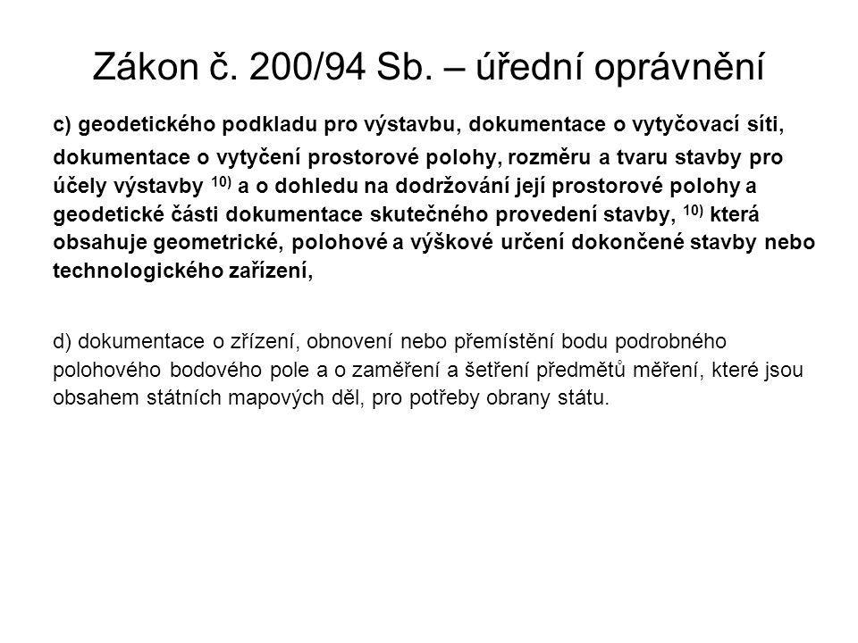 Zákon č. 200/94 Sb. – úřední oprávnění c) geodetického podkladu pro výstavbu, dokumentace o vytyčovací síti, dokumentace o vytyčení prostorové polohy,